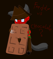 Freddy vs Chocolate by RaphaelaTheTurtel