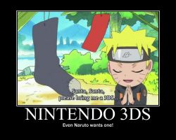 Naruto Wants A 3DS!--(Poster) by XPvtCabooseX