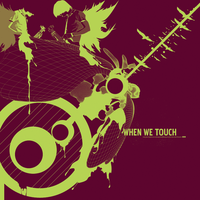 when we touch by Envyme2x