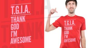 T.G.I.A. (THANK GOD I'M AWESOME) by bionikdesign