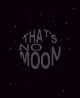 That's No Moon by UrLogicFails