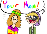 'Your Mom' by M-u-n-c-h-y