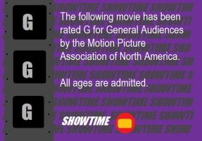 Showtime M.P.A.N.A. Rating Notice (G) by BuddyBoy600