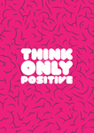 Think only positive by SinewS
