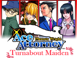 Phoenix Wright: Ace Attorney - Turnabout Maiden by Joeycrick