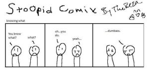 Stoopid Comix knowing what by TheReza13