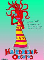 Hairdresser Octopus by ItalianShorty