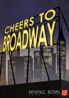 Cheers To Broadway Poster by StephenH-TRIPP