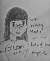 Happy birthday Maddie! by Angelvila