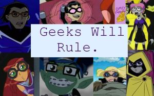 Geeks Will Rule. by WheeeSplat