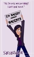 Racist against Racists by SarcasticFox