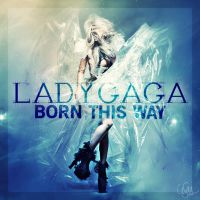 Gaga Born This Way by cezuh0425