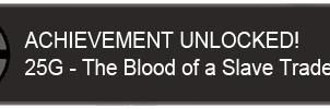 Blood of a Slave Trader Achievement Graphic by Narishm