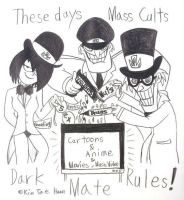 These days Mass Cults Dark Mates Rules! by komi114