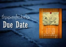 Due Date by thousandecibels