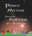 Prince Meteor: Prologue pt 2 Declaration by XeG0
