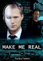 Make Me Real - Fanfiction Cover by punkylemon