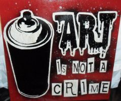Art is Not a Crime Red by punkdaddy74