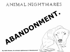 By: Beth Hansen. An animals nightmares:4: Abandone by PyroGeekArt