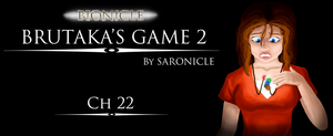 Brutakas Game 2: Ch 22 by Saronicle
