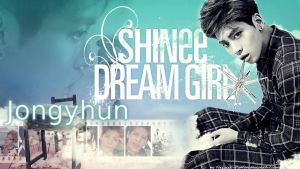 SHINee - Dream Girl - Jonghyun Version by ForeverK-PoPFan