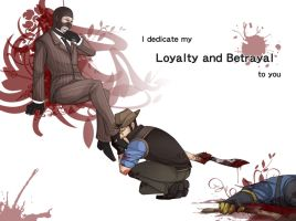 loyalty and betrayal by dakr0819