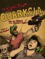 It Came From Quarksia by QuadForceFive