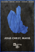 Jesus Christ, Marie - Breaking Bad Poster by disgorgeapocalypse