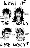 what if the trolls were ugly? by lordratchezlath