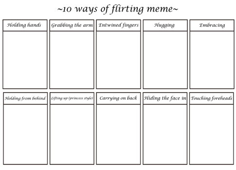 10 ways of flirting meme by howlzapper
