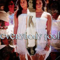 +Everybody's Fool by iohdrop2