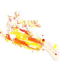 Live Fast Die Young by mrecko999