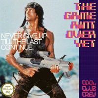 THE GAME AINT OVER by Coolclubcrew