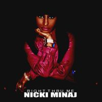 Nicki Minaj - Right Thru Me by ChaosE37