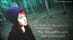 My thoughts you can't decode by forksistoogreen