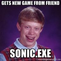 Bad Luck Brian: Sonic.EXE by Shikieiki-Blueberry