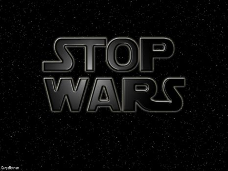 STOP WARS by CarpeNotrium