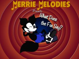 Merrie Melodies Presents - What Does The Fox Say? by MaverickTears