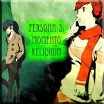 Persona 3 : Momento Reliquum Chapter 1 by Slasher71