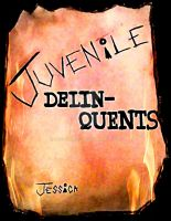 Juvenile Delinquents by Jess2Lucky