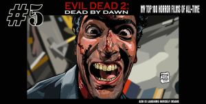 EVIL DEAD 2  No 5 by MalevolentNate