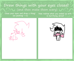 DrAw ThInGs WiTh YoUr EyEs ClOsEd by Uxie126