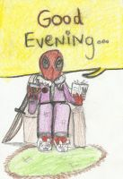 Good Evening-Deadpool in Leisure by ComicMaster1