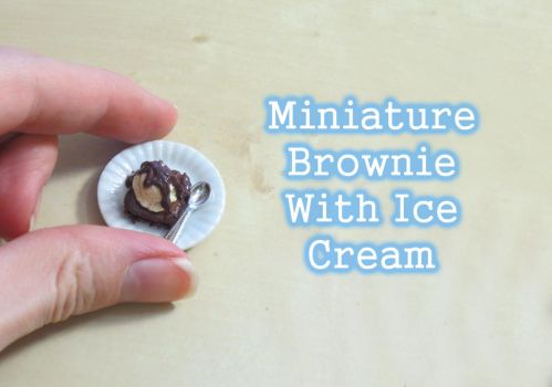 Miniature Brownie With Ice cream by CandyChick