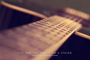 I've got the world on a string by lalitkala