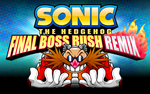 Sonic Final Boss Rush ReMIX by MileyMouse