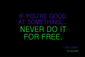 If Youre Good At Something....Joker quote by gamera68