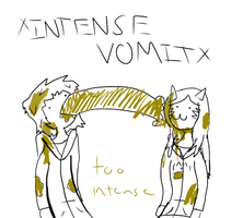 Intense Vomit They Say by Nukealias2