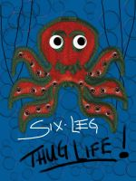 Six-Leg, Octopus and Thug-4-Life by Lass007