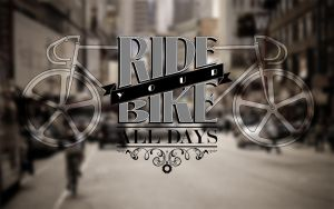 Ride your bike all days by CRODY